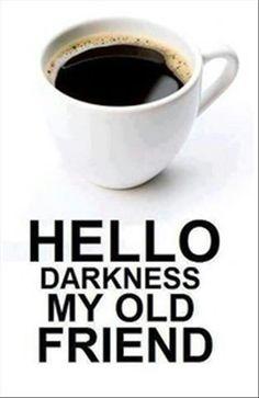 Monday-coffee-hello-darkness